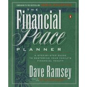 Financial Peace Planner: A Step-By-Step Guide to Restoring Your Family's Financial Health, Paperback/Dave Ramsey