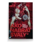 """Ako nabrať svaly(Boris """"Valihora"""" Prekop)"""