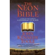The Neon Bible, Paperback/John Kennedy Toole