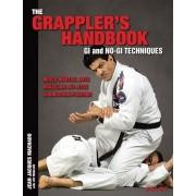 The Grappler's Handbook Vol.1: GI and No-GI Techniques: Mixed Martial Arts, Brazilian Jiu-Jitsu, Submission Fighting, Paperback
