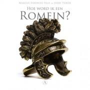 Hoe word ik een Romein? - Marcus Sidonius Falx en Jerry Toner