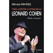 Viata patimile si cantecele lui Leonard Cohen - Mircea Mihaies