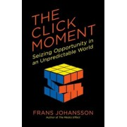 The Click Moment: Seizing Opportunity in an Unpredictable World, Paperback