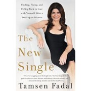 The New Single: Finding, Fixing, and Falling Back in Love with Yourself After a Breakup or Divorce, Paperback/Tamsen Fadal