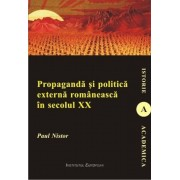 Propaganda si politica externa romaneasca in secolul XX