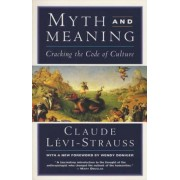 Myth and Meaning: Cracking the Code of Culture, Paperback