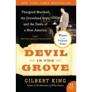 Devil in the Grove: Thurgood Marshall, the Groveland Boys, and the Dawn of a New America, Paperback