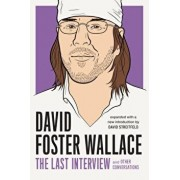 David Foster Wallace: The Last Interview Expanded with New Introduction: And Other Conversations, Paperback/David Foster Wallace