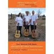 New Mexican Folk Music/Cancionero del Folklor Nuevomexicano: Treasures of a People/El Tesoro del Pueblo [With CD (Audio)], Hardcover/Cipriano Frederico Vigil