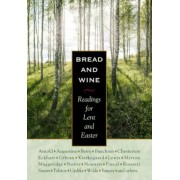 Bread & Wine: Readings for Lent and Easter, Hardcover