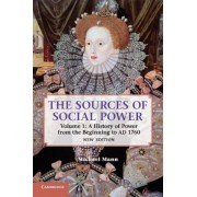 The Sources of Social Power: Volume 1, a History of Power from the Beginning to Ad 1760, Paperback