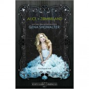 The White Rabbit Chronicles: Alice in Zombieland - Gena Showalter