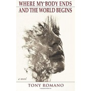 Where My Body Ends and the World Begins, Paperback