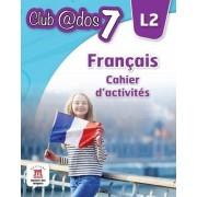 Francais. Cahier d`activites. L2. Auxiliar pentru clasa a-VII-a