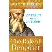 The Rule of Benedict: A Spirituality for the 21st Century, Paperback/Joan Chittister