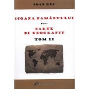 Icoana Pamantului sau carte de geografie - Tom II