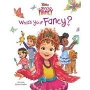 Disney Junior Fancy Nancy: What's Your Fancy?, Hardcover/Krista Tucker