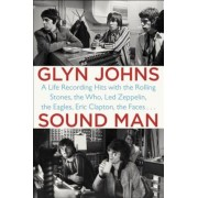 Sound Man: A Life Recording Hits with the Rolling Stones, the Who, Led Zeppelin, the Eagles, Eric Clapton, the Faces . . ., Paperback