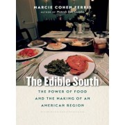 The Edible South: The Power of Food and the Making of an American Region, Paperback