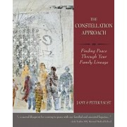 THE CONSTELLATION APPROACH Finding Peace Through Your Family Lineage, Paperback/Jamy Faust