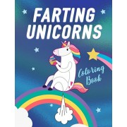 Farting Unicorns - Coloring Book: Magical Creatures With Excessive Flatulence, Paperback/Unicorn Magic Journals