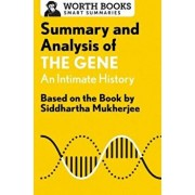 Summary and Analysis of the Gene: An Intimate History: Based on the Book by Siddhartha Mukherjee, Paperback/Worth Books
