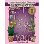 Adult Color by Numbers Coloring Book of Love: A Valentines Color by Number Coloring Book for Adults with Hearts, Flowers, Candy, Butterflies and Love, Paperback/Zenmaster Coloring Books