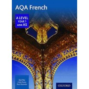 AQA A Level Year 1 and AS French Student Book by Robert Pike & Coli...