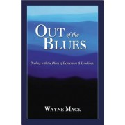 Out of the Blues: Dealing with the Blues of Depression and Loneliness, Paperback