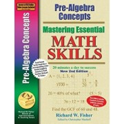 Pre-Algebra Concepts 2nd Edition, Mastering Essential Math Skills: 20 Minutes a Day to Success, Paperback/Richard W. Fisher