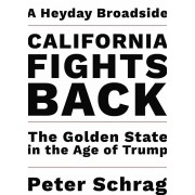 California Fights Back: The Golden State in the Age of Trump, Paperback/Peter Schrag