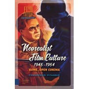 Neorealist Film Culture, 1945-1954. Rome, Open Cinema, Hardback/Francesco Pitassio