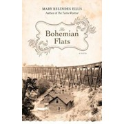 The Bohemian Flats, Paperback/Mary Relindes Ellis