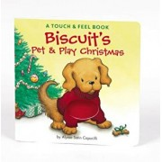 Biscuit's Pet & Play Christmas: A Touch & Feel Book, Hardcover/Alyssa Satin Capucilli