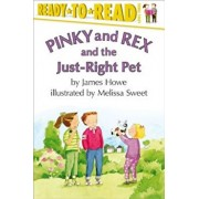 Pinky and Rex and the Just-Right Pet, Paperback/James Howe