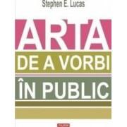 Arta de a vorbi in public - Stephen E. Lucas