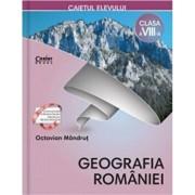 Caiet elev cls. a VIII-a - Geografia Romaniei/Octavian Mandrut