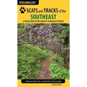 Scats and Tracks of the Southeast: A Field Guide to the Signs of 70 Wildlife Species, Paperback/James Halfpenny