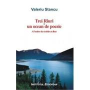 Trei Riuri si un ocean de poezie/Valeriu Stancu