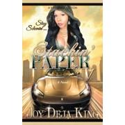 Stackin' Paper Part 5: Stay Schemin', Paperback/Joy Deja King