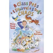 8 Class Pets + 1 Squirrel Divided by 1 Dog = Chaos, Paperback
