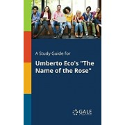 "A Study Guide for Umberto Eco's ""The Name of the Rose"", Paperback/Cengage Learning Gale"