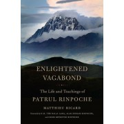 Enlightened Vagabond: The Life and Teachings of Patrul Rinpoche, Paperback