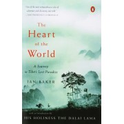 The Heart of the World: A Journey to Tibet's Lost Paradise, Paperback