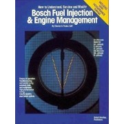 Bosch Fuel Injection & Engine Management: Theory of Operation, Troubleshooting and Service Using Common Tools and Equipment, High Performance Tuning,, Paperback/Charles O. Probst