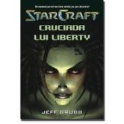STAR CRAFT 1 - CRUCIADA LUI LIBERTY.