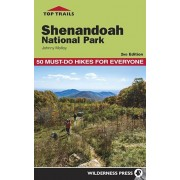 Top Trails Shenandoah National Park: 50 Must-Do Hikes for Everyone, Paperback