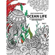 Ocean Life: Ocean Coloring Books for Adults a Blue Dream Adult Coloring Book Designs (Sharks, Penguins, Crabs, Whales, Dolphins an, Paperback/Adult Coloring Books for Stress Relief