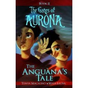 The Anguana's Tale: The Gates of Aurona Chapter Book Series