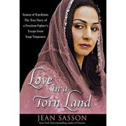 Love in a Torn Land: Joanna of Kurdistan: The True Story of a Freedom Fighter's Escape from Iraqi Vengeance, Paperback/Jean Sasson
